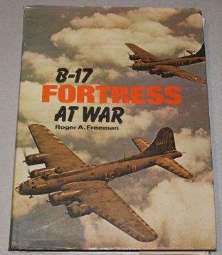 B-17 Fortress at War by Roger A. Freeman - 0711006865